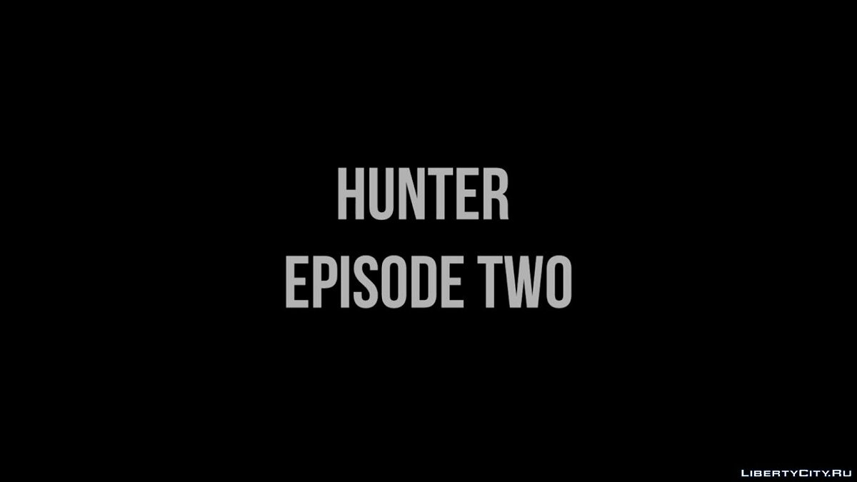 Фан відео Hunter Episode Two Trailer для GTA San Andreas